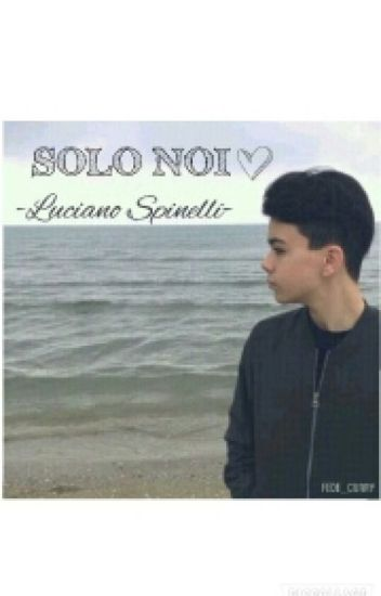 SOLO NOI  -Luciano Spinelli-