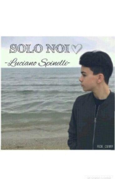 SOLO NOI  -Luciano Spinelli-