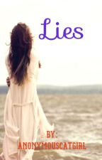 Lies by Anonymouscatgirl