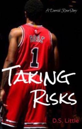 Taking Risks (A Derrick Rose Story) by DLittleWriter