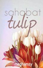 Sahabat Tulip by meghansy