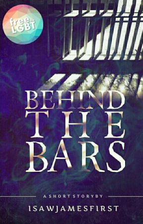 ✅Behind The Bars [Short Story] by iSawJamesFirst
