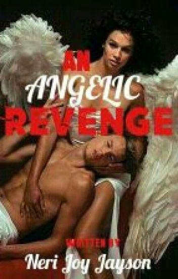 AN ANGELIC REVENGE