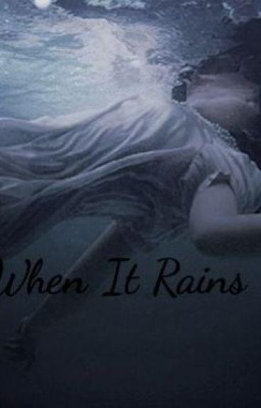When It Rains by scuddles6841