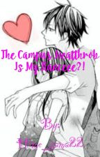 The Campus Heartthrob is my FIANCEE?! by Hime_sama22