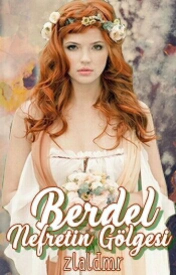 BERDEL - Nefretin Gölgesi