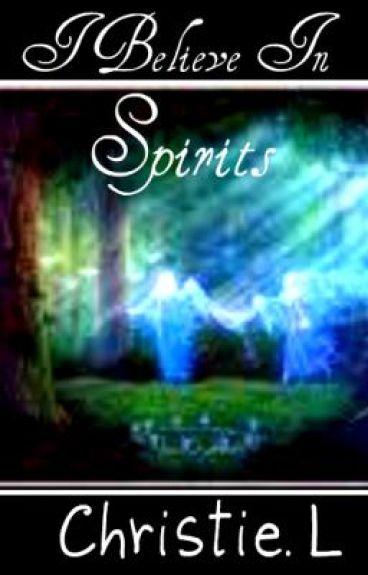 I Beleive In Spirits.