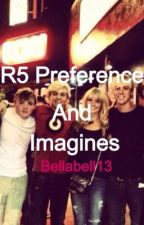 R5 preferences and imagines by blueangelofdestiny