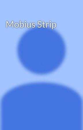 Mobius Strip by BenQuindao