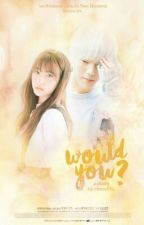 Would You? (MONSTA X MINHYUK, COSMIC GIRLS EUNSEO) by Choco812