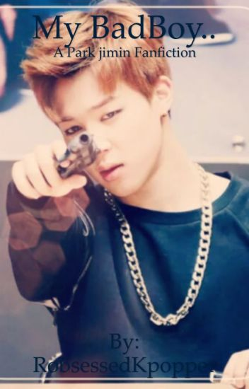 THE BAD BOY || A PARK JIMIN FANFICTION