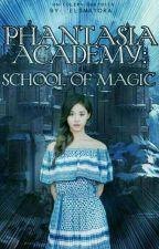 Phantasia Academy: School of Magic by wassupbaeks