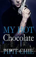 My Hot Chocolate(Reavens Family 1)(Re-post) by Pipit_Chie