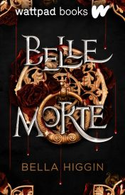 Belle Morte (Belle Morte Book One) by Bella_Higgin
