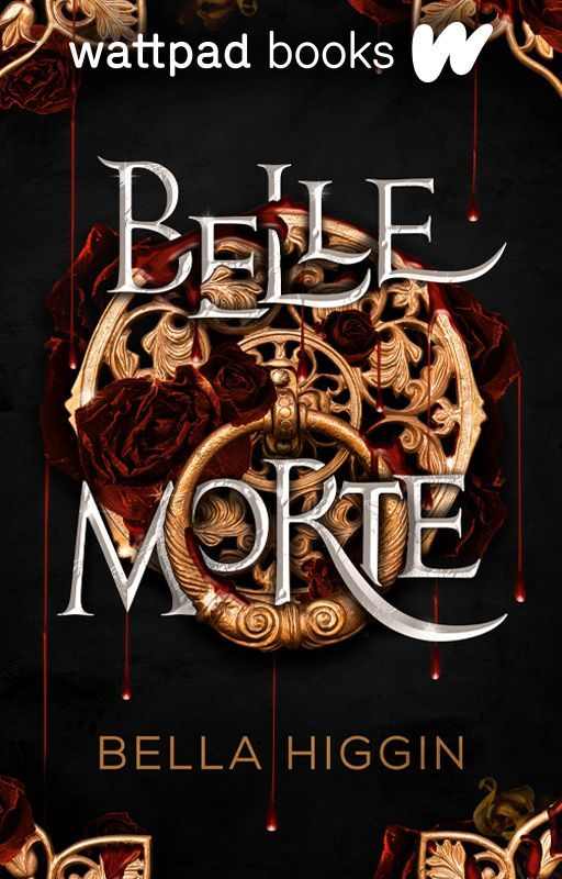 Belle Morte (#Wattys2016) by Bella_Higgin