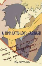 A Complicated Love~~Sasunaru by ZoltUchiha