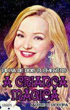 Filha De Dois Elementos - Livro 1: A Criança Mágica by MyleMoreira