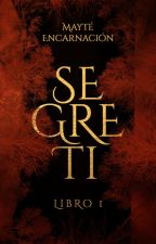 SEGRETI-Libro 1     TERMINADO  by mayteg17