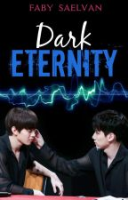 Dark Eternity [HYUKBIN] by FabySaelvan