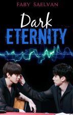 Dark Eternity by FabySaelvan