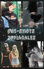 One-shots Zodiacal  by Pazita-yolo