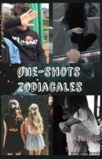 One-shots Zodiacal  by Pazita-yolo