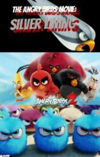 The Angry Birds Movie Silver Lining Queen Of Nerds Wattpad