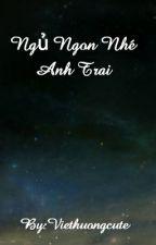 Ngủ Ngon Nhé Anh Trai by ssjiajiaa