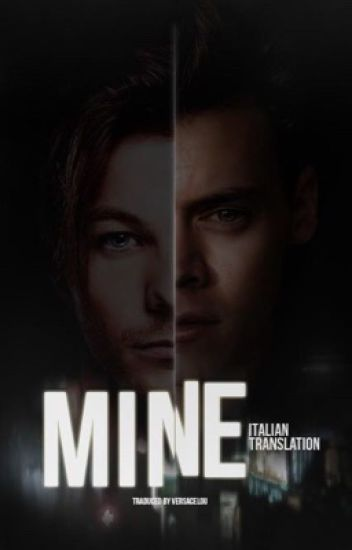 mine ➳ l.s (italian translation) [SLOW UPDATES]