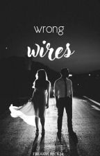 Wrong Wires  by FreakyChick24
