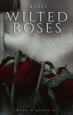 Wilted Roses by Crys13
