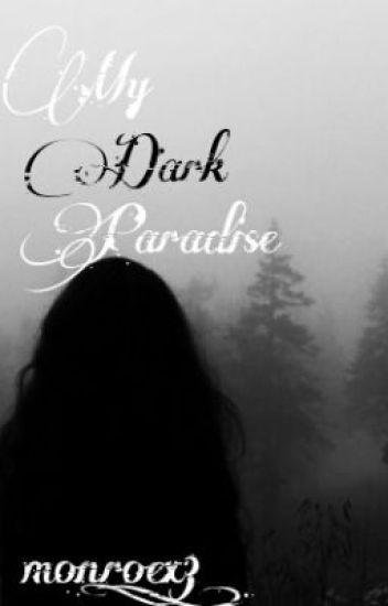 My Dark Paradise (Student/Teacher)