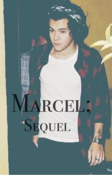 Marcel; Sequel