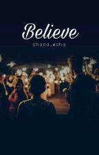 Believe  by chaca_echa