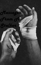 messages from a stalker《rubelangel》 by RubelangelJoshler