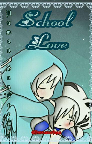School Love [Human Sancest]
