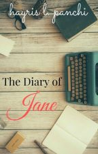 The Diary of Jane (*Previously known as The Bad Boy Stole my Diary*) by carryonhayris