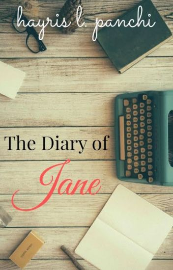 The Diary of Jane (*Previously known as The Bad Boy Stole my Diary*)