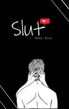 Slut  by aestheticmonk3y