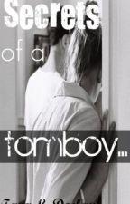 Secrets of a Tomboy by TaraLDeclan
