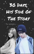 30 Days, His Side Of The Story by EXOKai_Wolf