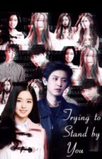 Trying to Stand by You [ EXO CHANYEOL ] by xxlaylaxxx