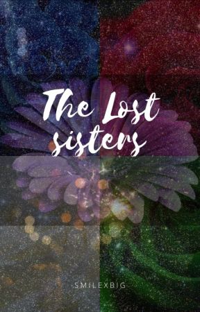 The Lost Sisters (Avengers Fan fiction) by smilexbig