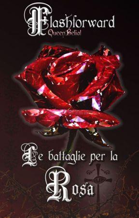Flashforward ~ Arco 1: Le battaglie per la Rosa by LaCorte_blog
