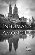 Inhumans Among Us by Crystal-Amaquelin