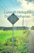 Lumrah Hidupku Dalam Seharian by arsyadizmee