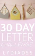 The 30 Day Letter Challenge by lydiad55