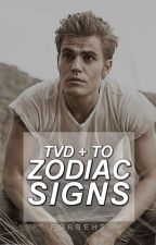 ZODIAC SIGNS | tvd + to by forbehs