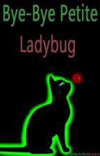 Bye-Bye Petite Ladybug... (MariChat) by NutellaMajar