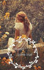 Dreams Come True (l.r.h.ff.) [BEFEJEZETT] by littleflower24